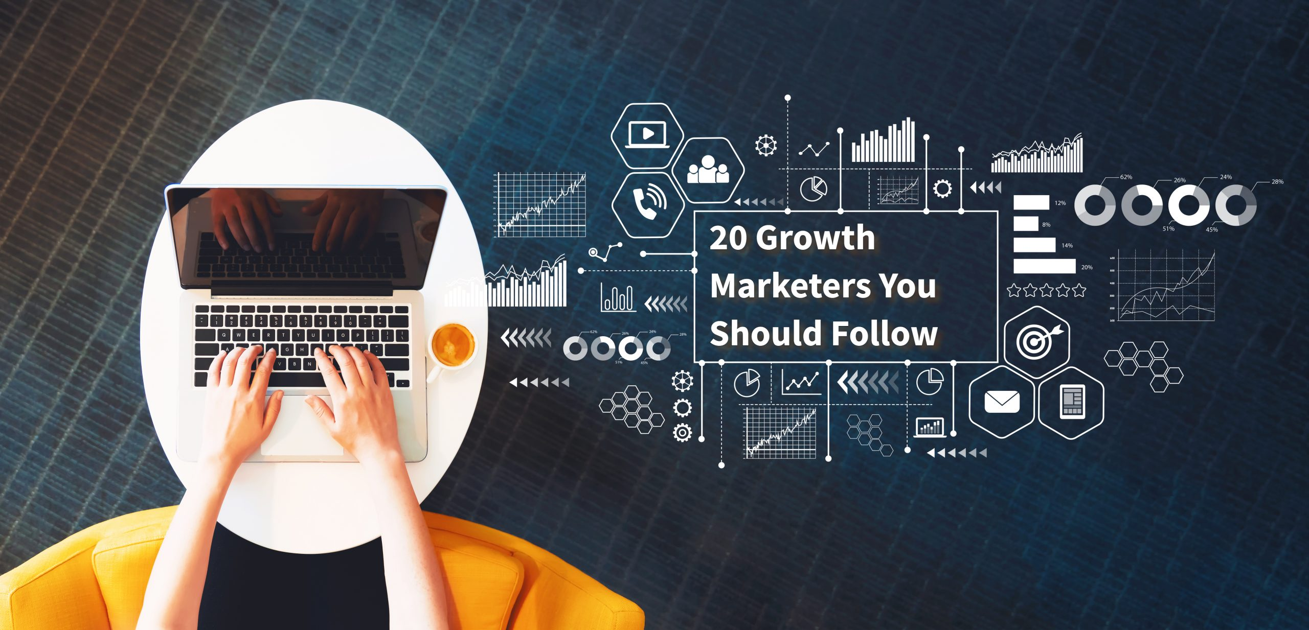 20 Growth Marketers You Should Be Include Them to Your Network
